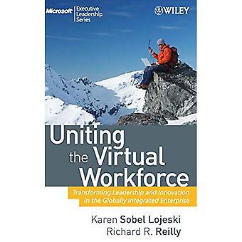 De virtuele werknemers verenigen: transformeren leiderschap en innovatie in de wereldwijd geïntegreerde onderneming (Microsoft Executive Leadership Series)