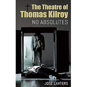 Theater van Thomas Kilroy: geen Absolutes