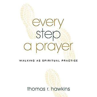 Every Step a Prayer: Walking as a Spiritual Practice