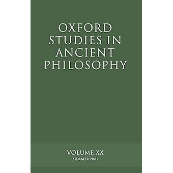 Oxford Studies in Ancient Philosophy Volume XX Summer 2001 by Sedley & David N.