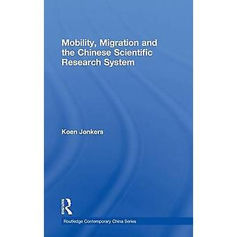 Mobility Migration and the Chinese Scientific Research System by Jonkers & Koen
