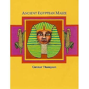 الذرة المصرية القديمة الأولى من جانب طومسون & غونار