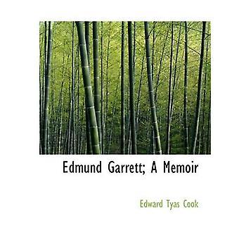 Edmund Garrett A Memoir di Cook & Edward Tyas