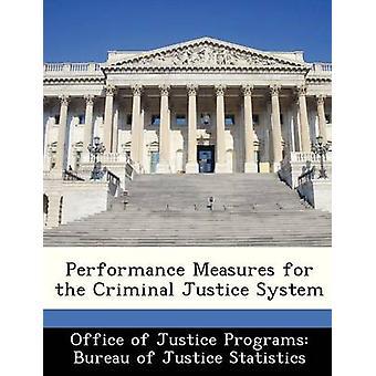 Prestatiemaatstaven voor het strafrechtssysteem door Bureau van Justitie programma's Bureau van Ju