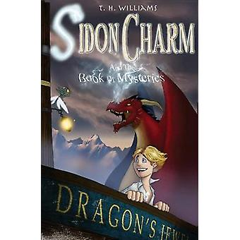 Sidon Charm and the Book of Mysteries by Williams & Trent Howard
