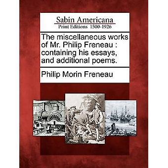 أعمال متنوعة للسيد فيليب فرينو يتضمن مقالاته وقصائد إضافية. فرينو & فيليب موران