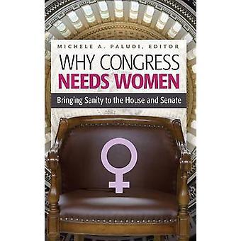 Por qué el Congreso necesita mujeres llevar cordura a la cámara y el Senado por Paludi y Michele