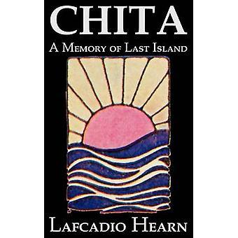 Chita A Memory of Last Island by Lafcadio Hearn Fiction Classics Fantasy Fairy Tales Folk Tales Legends  Mythology by Hearn & Lafcadio