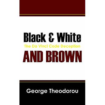 Black  White and Brown The Da Vinci Code Deception by Theodorou & George