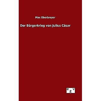 Der Brgerkrieg von Julius Csar par Oberbreyer & Max