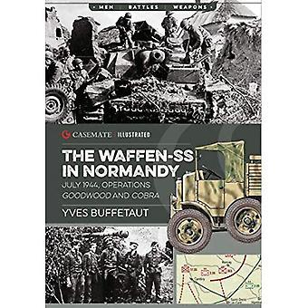 Les Waffen-SS en Normandie: 1944 juillet, opérations Goodwood et Cobra (casemate Illustrated)