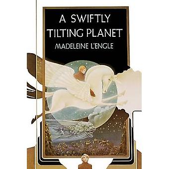 A Swiftly Tilting Planet by Madeleine L'Engle - 9780374373627 Book