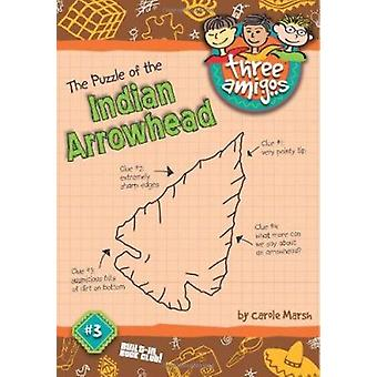 The Puzzle of the Indian Arrowhead by Carole Marsh - 9780635061683 Bo