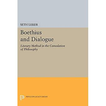 Boethius and Dialogue - Literary Method in the Consolation of Philosop