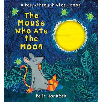 The Mouse Who Ate the Moon by Petr Horacek - Petr Horacek - 978076367
