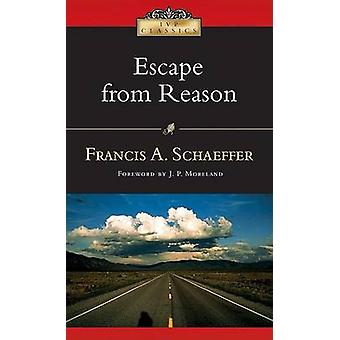 Escape from Reason - A Penetrating Analysis of Trends in Modern Though