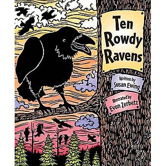 Ten Rowdy Ravens by Susan Ewing - 9780882406107 Book