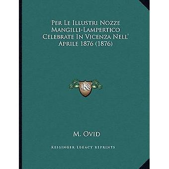 Per Le Illustri Nozze Mangilli-Lampertico Celebrate in Vicenza Nell'