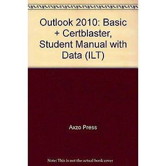 Outlook 2010 - Basic + Certblaster - Student Manual with Data by Axzo