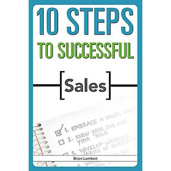 10 Steps to Successful Sales by Brian Lambert - 9781562866860 Book
