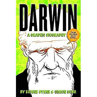 Darwin - A Graphic Biography by Eugene Byrne - Simon Gurr - 9781588343