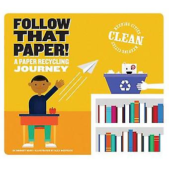 Follow That Paper! - A Paper Recycling Journey by Bridget Heos - Alex