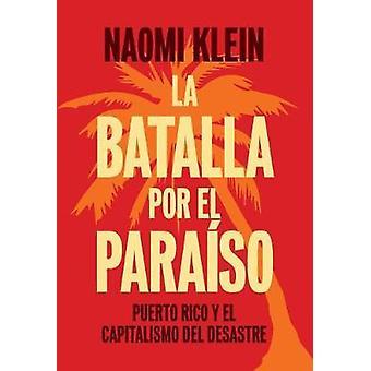 La Batalla Por El Paraiso by La Batalla Por El Paraiso - 978160846358