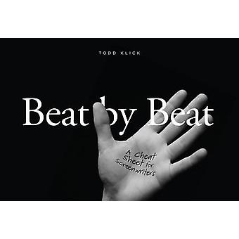 Beat by Beat - A Cheat Sheet for Screenwriters by Todd Klick - 9781615