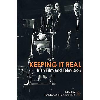 Keeping it Real - Irish Film and Television by Ruth Barton - Harvey O'