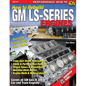 How to Re-build GM LS-Series Engines - This Workbench Series Book is a
