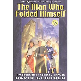The Man Who Folded Himself by David Gerrold - 9781932100044 Book