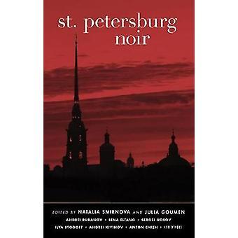 St. Petersburg Noir by Natalia Smirnova - Julia Goumen - 978161775101