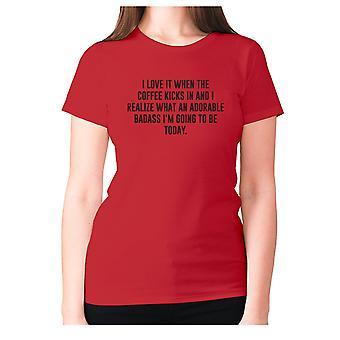 Naisten hauska kahvi t-paita isku lause tee hyvät uutuus-rakastan sitä, kun kahvi potkuja ja ymmärrän, mitä ihana badass i ' m menossa olla Tod