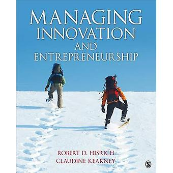 Managing Innovation and Entrepreneurship by Robert D Hisrich