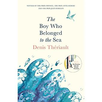 Boy Who Belonged to the Sea by Denis Theriault