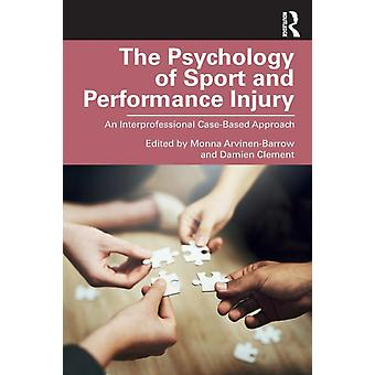Psychology of Sport and Performance Injury by Monna ArvinenBarrow