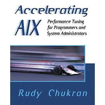 Versnellen van AIX Performance Tuning voor programmeurs en systeembeheerders door Chukran & Rudy