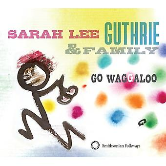 Guthrie, Sarah Lee & famille - importation USA Go Waggaloo [CD]