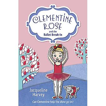 Clementine Rose and the Ballet Breakin by Jacqueline Harvey