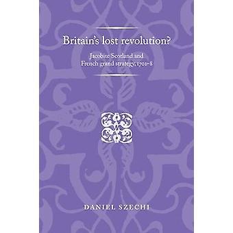 Daniel Szechin Britannian menetetty vallankumous