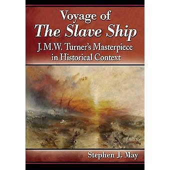 Voyage of The Slave Ship - J.M.W. Turner's Masterpiece in Historical C