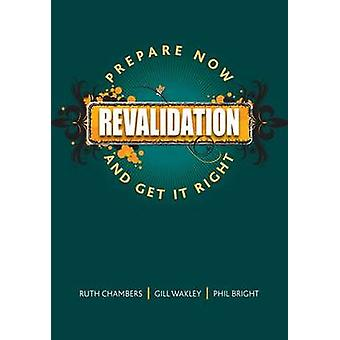 Revalidation Prepare Now and Get it Right by Chambers & Ruth