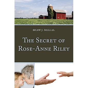 The Secret of RoseAnne Riley by Dallal