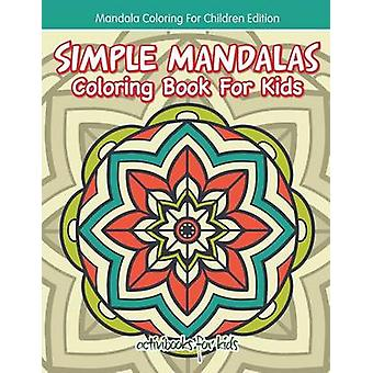 Simple Mandalas Libro para colorear para niños Mandala Coloring For Children Edition por para niños y activibooks