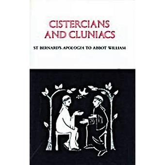 Cistercians and Cluniacs St Bernards Apologia to Abbot William by Bernard of Clairvaux