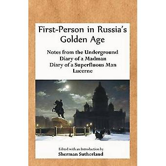FirstPerson in Russias Golden Age Notes from the Underground Diary of a Madman Diary of a Superfluous Man and Lucerne by Dostoyevsky & Fyodor