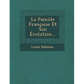 La Famille Franaise Et Son volution... by Delzons & Louis
