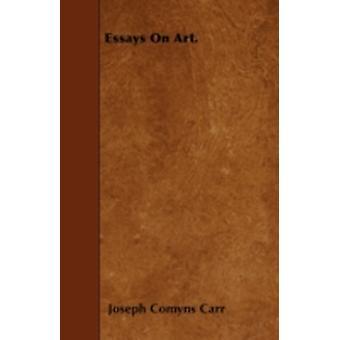 Essays On Art. by Carr & Joseph Comyns