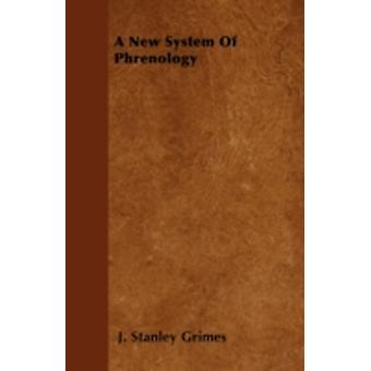 A New System Of Phrenology by Grimes & J. Stanley