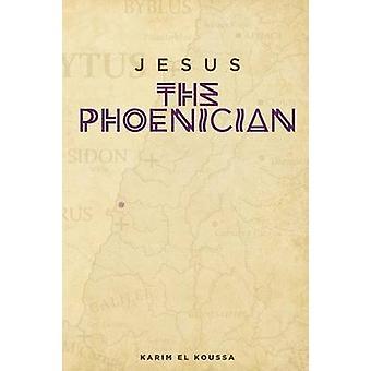 Jesus the Phoenician by El Koussa & Karim